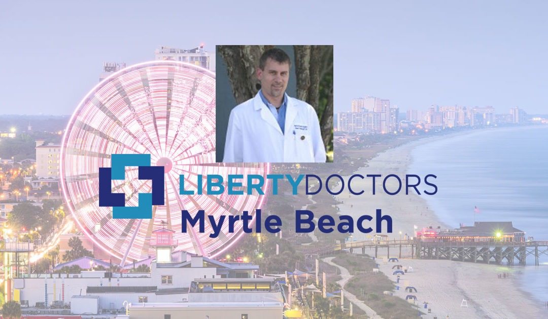 Liberty Doctors is Coming to Myrtle Beach!